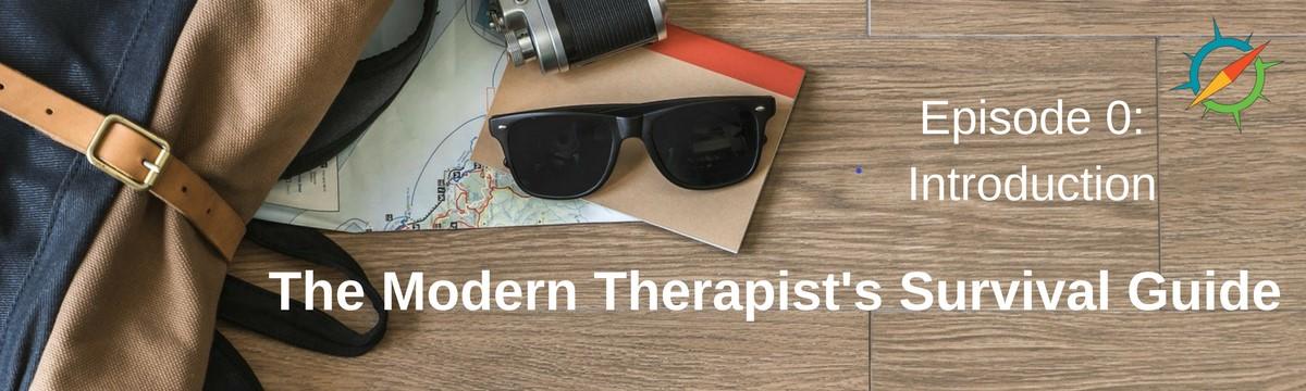 Modern Therapist's Survival Guide Intro