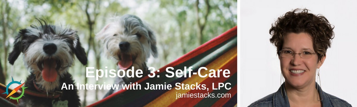 Self-Care, Self-Compassion, and Self-Awareness