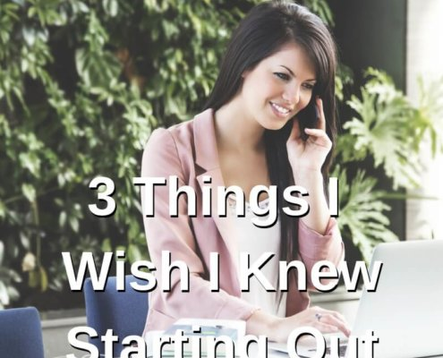 3 Things I Wish I Knew Starting Out