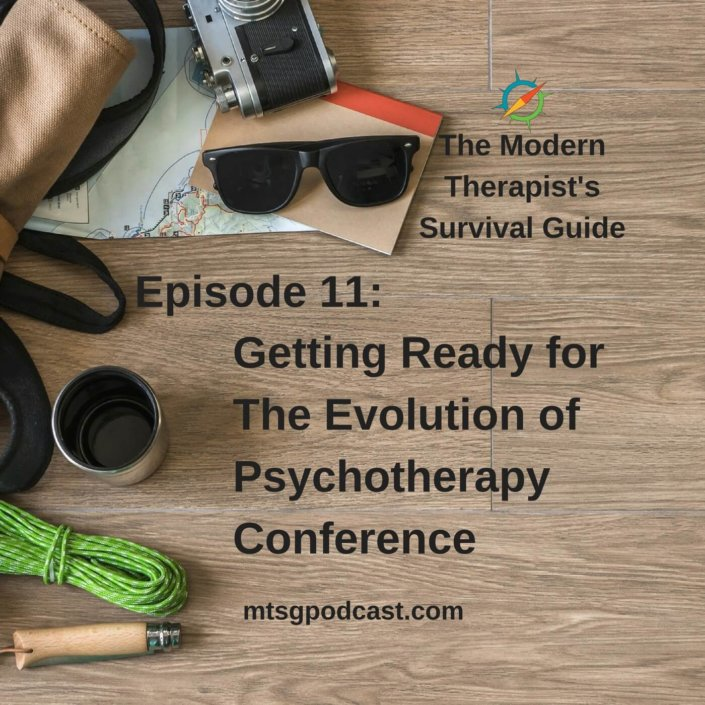 Getting Ready for The Evolution of Psychotherapy Conference