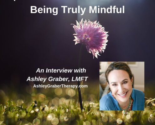 Being Truly Mindful
