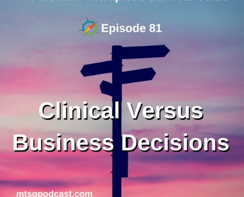 Clinical Versus Business Decisions