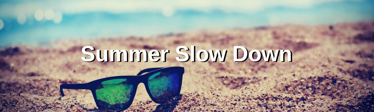 Summer Slow Down