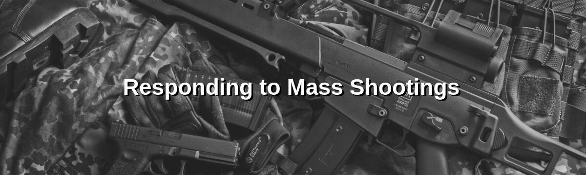 Responding to Mass Shootings