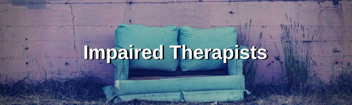 Impaired Therapists
