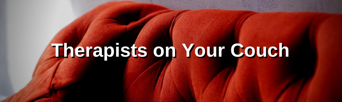 Therapists on Your Couch