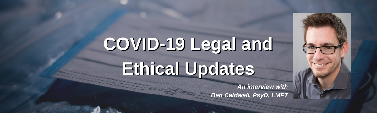 COVID-19 Legal and Ethical Updates