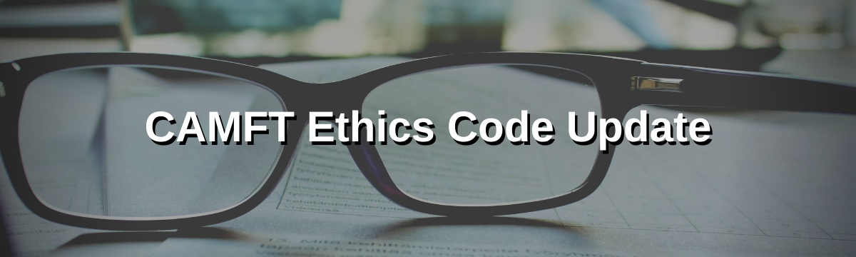 CAMFT Ethics Code Update