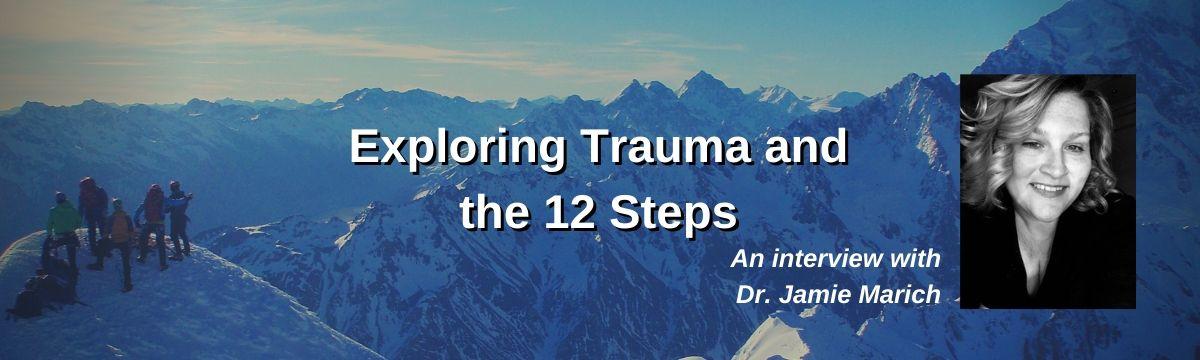 Exploring Trauma and the 12 Steps