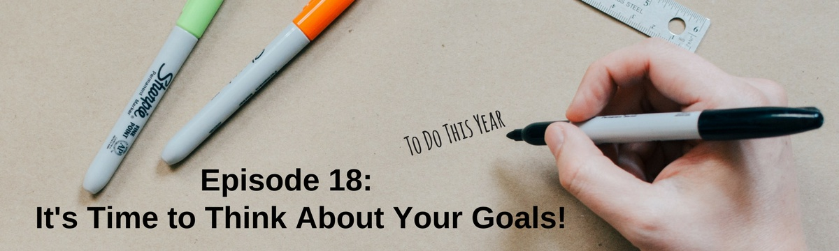 It's Time to Think About Your Goals