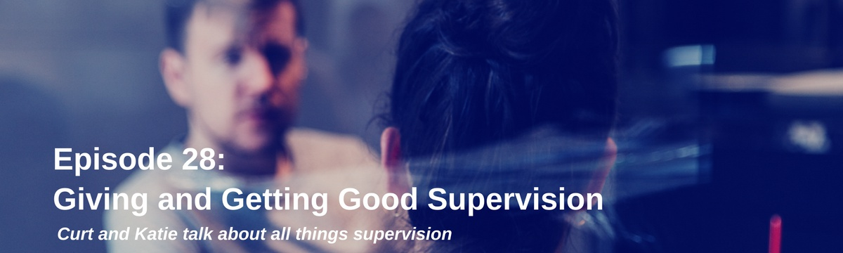 Giving and Getting Good Supervision