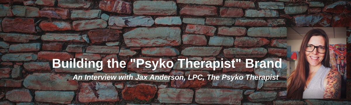 "Building the ""Psyko Therapist"" Brand"