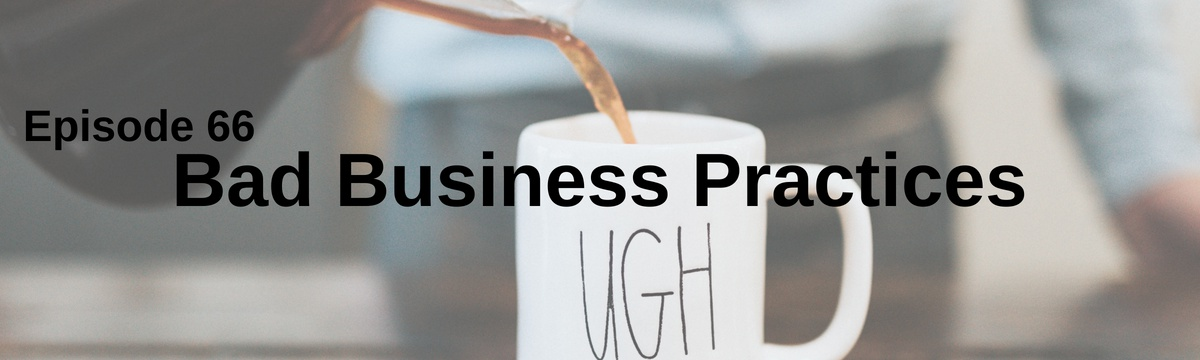Bad Business Practices