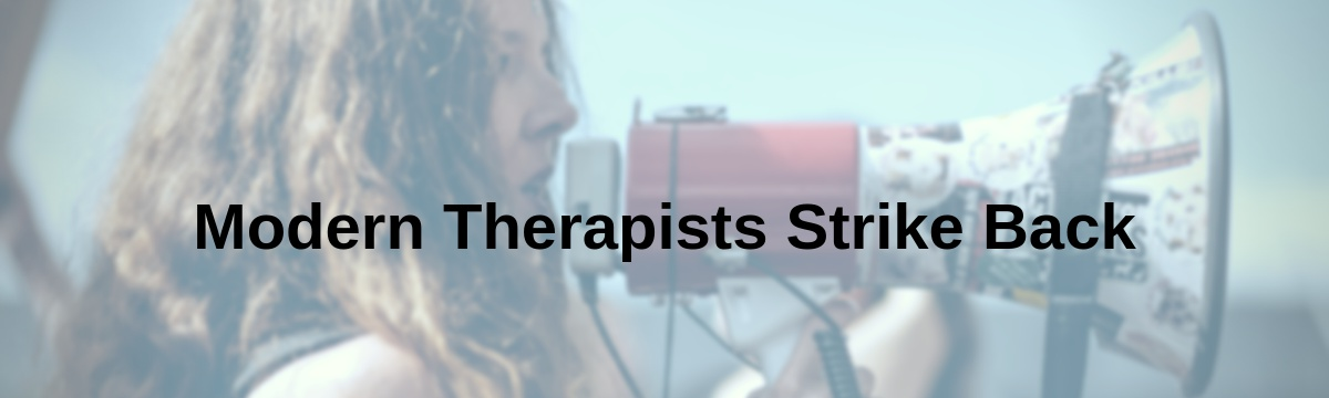 Modern Therapists Strike Back