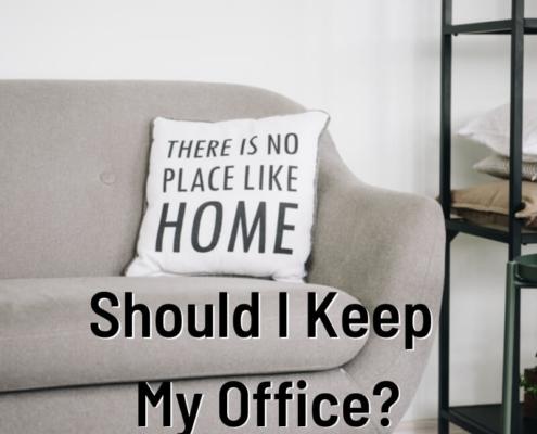 Should I Keep My Office?