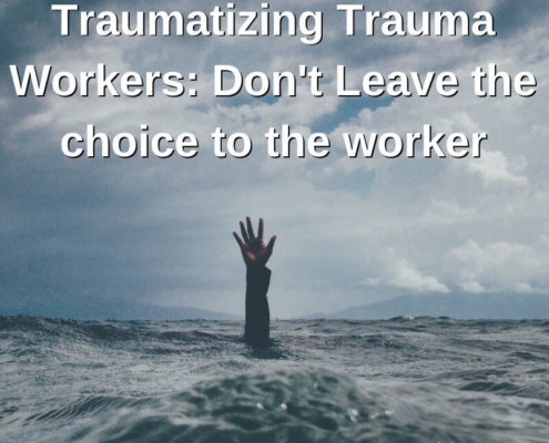 Traumatizing Trauma Workers