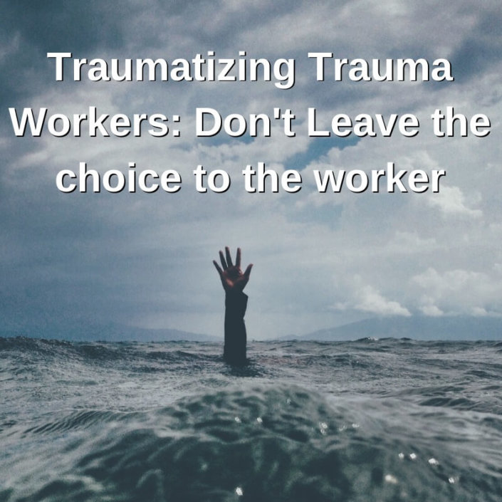 Traumatizing Trauma Workers