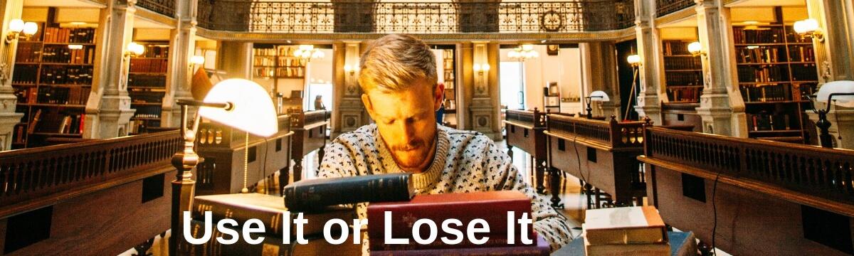 Use It or Lose It