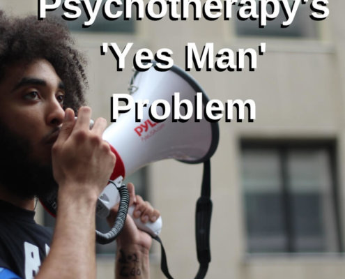 Psychotherapy's 'Yes Man' Problem
