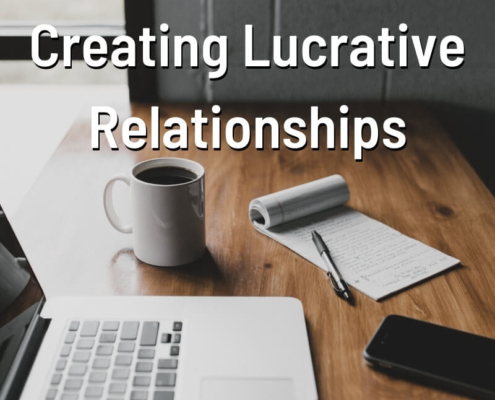 Creating Lucrative Relationships