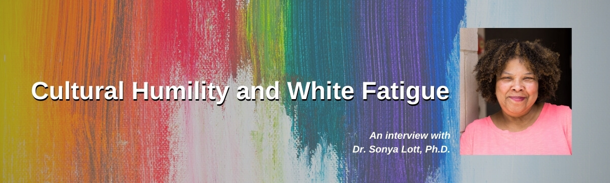 Cultural Humility and White Fatigue