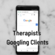 Therapists Googling Clients
