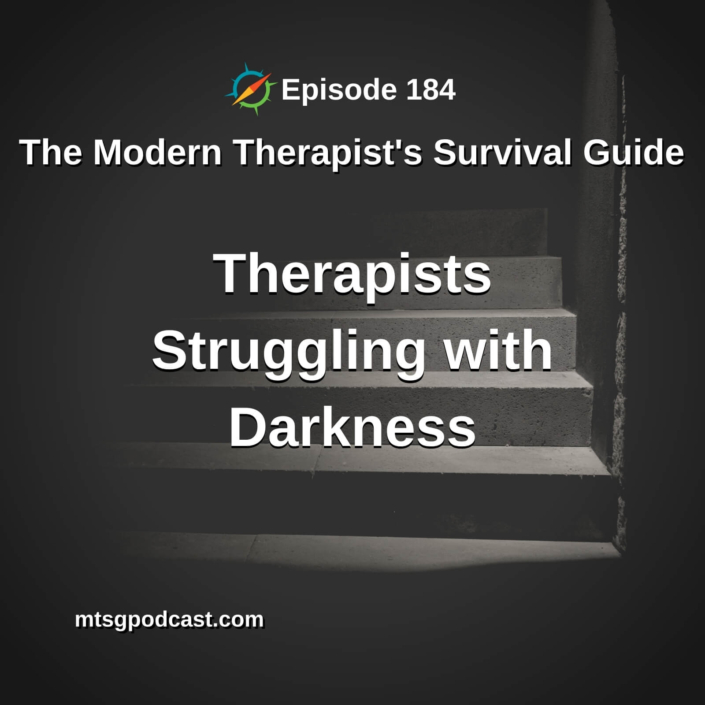 Therapists Struggling with Darkness