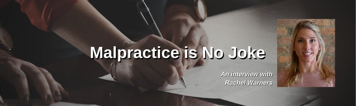 Malpractice is No Joke