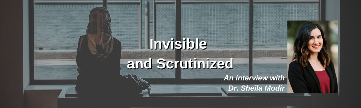 Invisible and Scrutinized