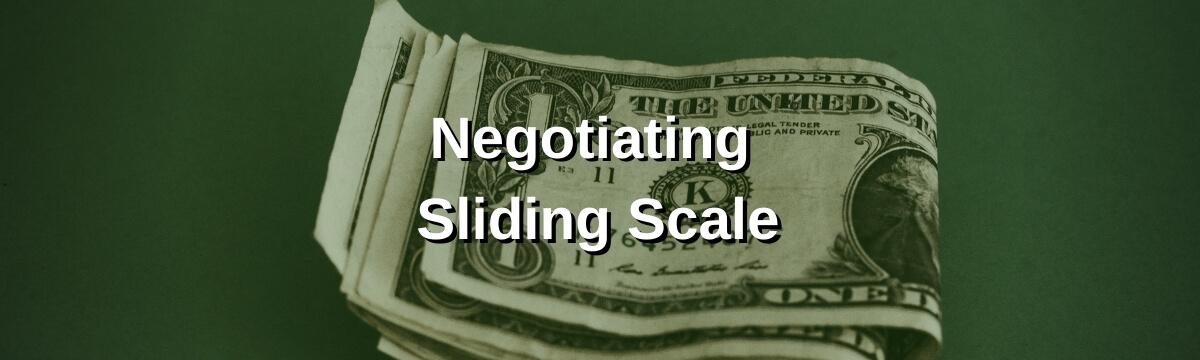Negotiating Sliding Scale