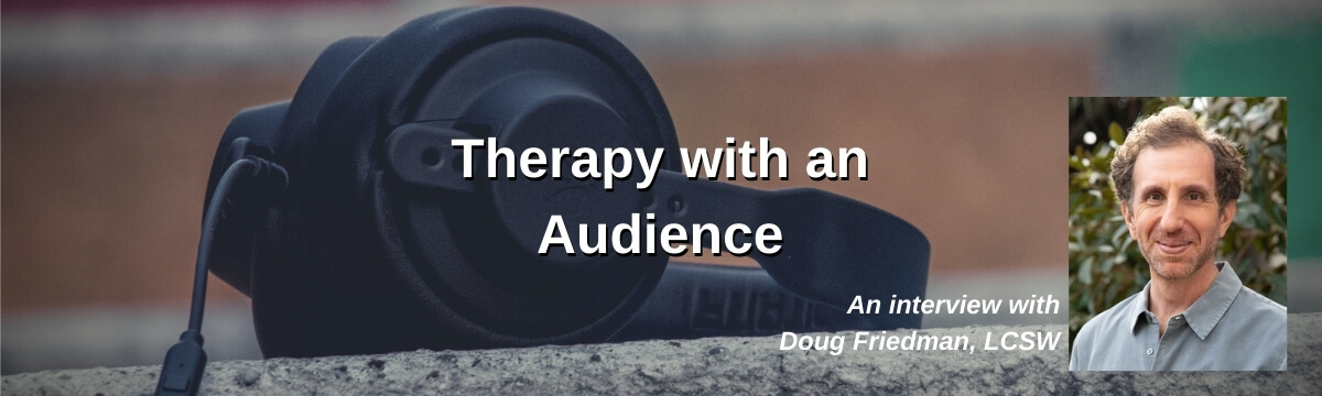 Therapy with an Audience