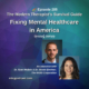 Fixing Mental Healthcare in America