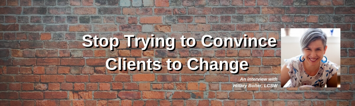 Why You Should Stop Trying to Convince Clients to Change