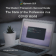 The State of the Profession in a COVID World