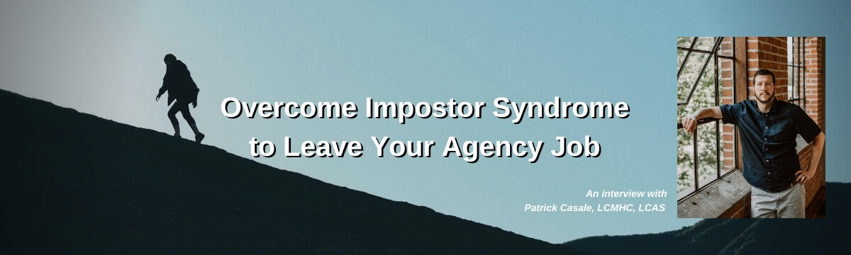 How to Overcome Impostor Syndrome to Leave Your Agency Job