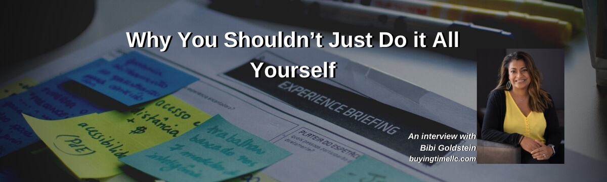 Why You Shouldn't Just Do it All Yourself